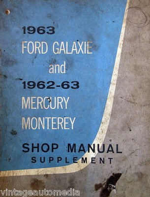 1963-ford-galaxie-1962-63-mercury-monterey-shop-manual-supplement