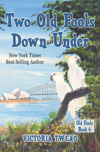 Two Old Fools Down Under por Victoria Twead