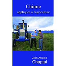 Chimie appliquée à l'agriculture - (Volume I & II) (French Edition)