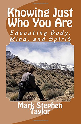Download Knowing Just Who You Are: Educating Body, Mind, and Spirit ebook