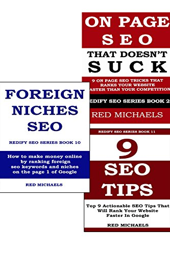 FOREIGN SEO NICHES - ON PAGE WEBSITE SEO - 9 SEO TIPS FOR MAXIMUM SEO POWER: REDIFY SEO SERIES BOOK 10, 11 & 2