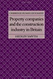 Property Companies and the Construction Industry in Britain, Hedley Smyth, 0521265126