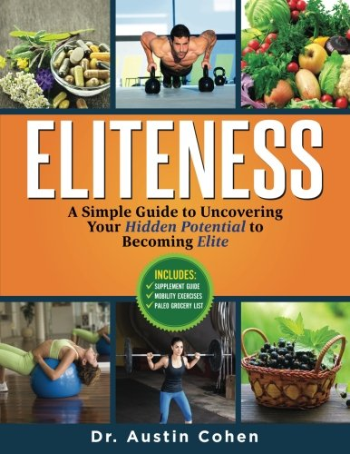 Eliteness: A Simple Guide to Uncovering Your Hidden Potential to Becoming Elite