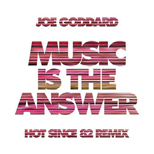 Music Is The Answer (Hot Since...