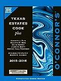 O'Connor's Texas Estates Code Plus 2015-2016 by Kenneth Fair (2015-09-09)