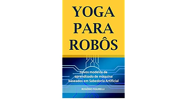 Yoga para Robôs: Novos modelos de aprendizado de máquina ...