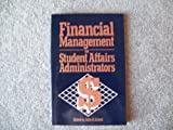 Financial Management for Student Affairs Administrators, , 1556200684