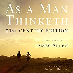 As a Man Thinketh - 21st Century Edition