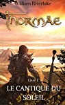 Cycle Thormäe, tome 1 : Le Cantique du Soleil par Riverlake