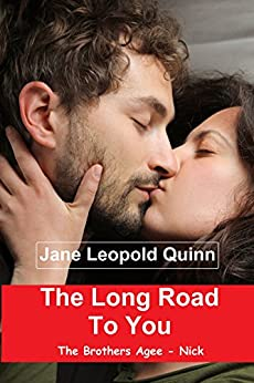 The Long Road To You: The Brothers Agee - Nick by [Quinn, Jane Leopold]