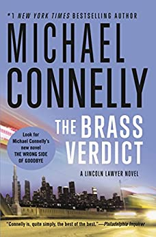 The Brass Verdict: A Novel (A Lincoln Lawyer Novel) by [Connelly, Michael]
