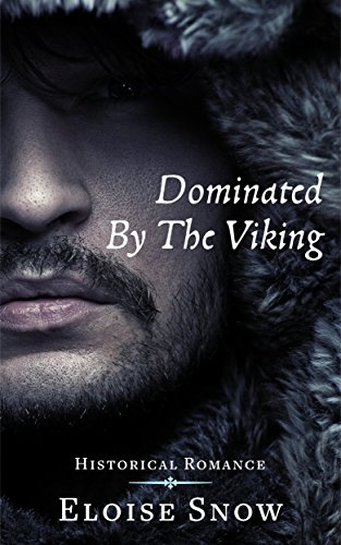 Dominated By The Viking: Historical Romance