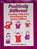 Positively Different : Creating a Bias-Free Environment for Young Children, Matiella, Ana Consuelo, 1560710594