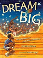 Dream Big: Michael Jordan And The Pursuit Of