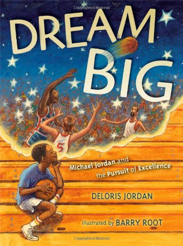 Dream Big: Michael Jordan and the Pursuit of Excellence