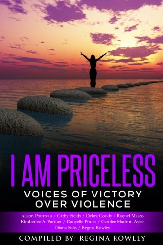 I Am Priceless: Voices of Victory Over Violence