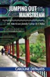 Jumping Out of the Mainstream: An American family's year in China