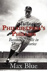 Philadelphia's Phillies: Baseball Thrills in Three Centuries