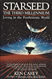 Starseed, the Third Millennium : Living in the Posthistoric World, Carey, Ken, 0062501380