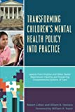 img - for Transforming Children's Mental Health Policy into Practice: Lessons from Virginia and Other States' Experiences Creating and Sustaining Comprehensive Systems of Care book / textbook / text book