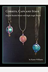 Corsets, Caps and Stays: Elegant Beaded Beads with Right Angle Weave Paperback