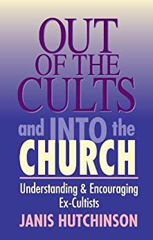 Out of the Cults and Into the Church by [Hutchinson, Janis]