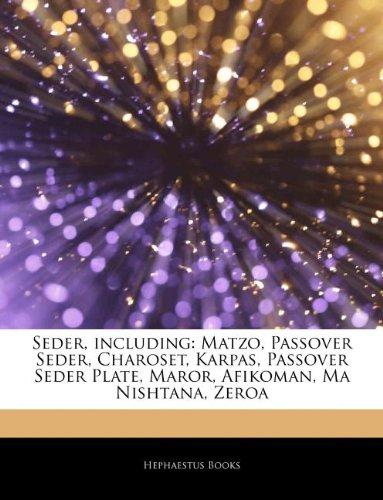 Articles On Seder, including: Matzo, Passover Seder, Charoset, Karpas, Passover Seder Plate, Maror, Afikoman, Ma Nishtana, Zeroa