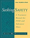 Seeking Safety: A Treatment Manual for PTSD and Substance Abuse (The Guilford Substance Abuse Series)