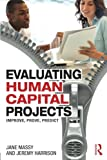 img - for Evaluating Human Capital Projects: Improve, Prove, Predict book / textbook / text book
