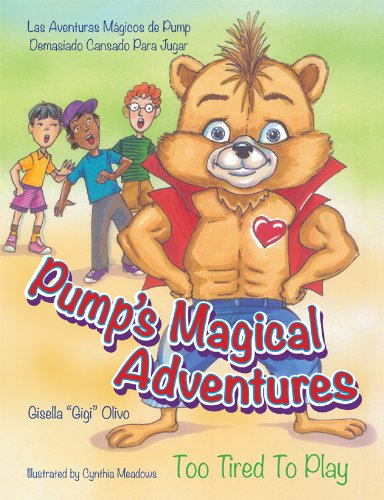 Pump's Magical Adventures - Too Tired To Play (English and Spanish Edition) (Cynthia Pump)