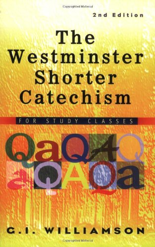 (The Westminster Shorter Catechism: For Study Classes)