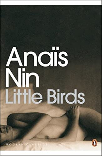 Book Little Birds (Penguin Modern Classics): Written by Anais Nin, 2002 Edition, (New Ed) Publisher: Penguin Classics