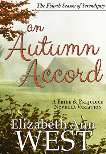 An Autumn Accord: A Pride and Prejudice Novella Variation (Seasons of Serendipity Book 4)