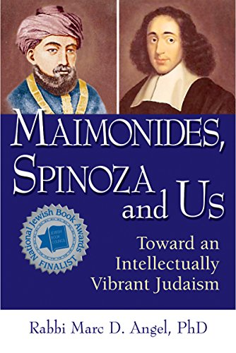 Maimonides, Spinoza and Us: Toward an Intellectually Vibrant Judaism