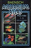 Baensch Aquarium Atlas Photo Index 1-5 (NEW REVISED THIRD EDITION 2007)