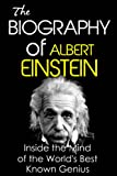 The Biography of Albert Einstein: The Workings of a Genius (Biographies of Famous People Series)