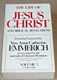 Life of Jesus Christ and Biblical Revelations, Anne C. Emmerich, 0895551241
