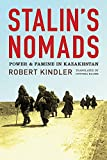 Stalins Nomads: Power and Famine in Kazakhstan (Central Eurasia in Context)