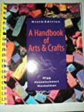 A Handbook of Arts and Crafts, Wigg, Philip R. and Wankelman, Willard F., 0697288242