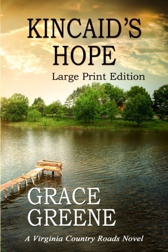 Kincaid's Hope (Large Print): A Virginia Country Roads Novel