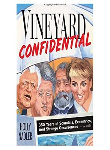 Vineyard Confidential: 350 Years of Scandals, Eccentrics, & Strange Occurrences
