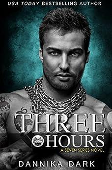 Three Hours (Seven Series Book 5) by [Dark, Dannika]