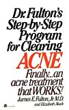 Dr. Fulton s Step-By-Step Program for Clearing Acne