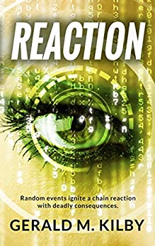REACTION: A Technothriller by [Kilby, Gerald M.]