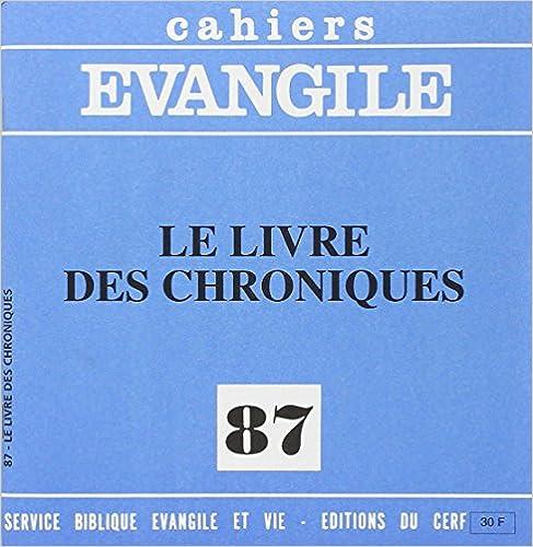 Cahiers evangile n 87 : le livre des chroniques
