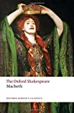 The Tragedy of Macbeth: The Oxford Shakespeare (Oxford World's Classics)