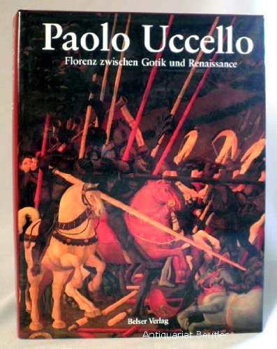 Paolo Uccello. Florenz zwischen Gotik und Renaissance Gebundenes Buch – Mai 1997 Franco Borsi Stefano Borsi Belser Chr. 3763023003