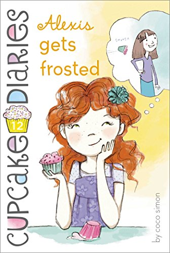 Alexis Gets Frosted (Cupcake Diaries Book 12)
