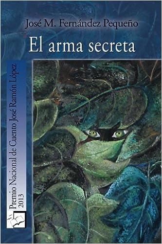 El arma secreta (Spanish Edition): Jose M. Fernandez ...