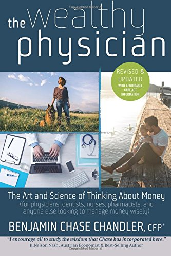 Read Online The Wealthy Physician: The Truth About How Medical Practitioners Should Grow & Protect Wealth pdf epub